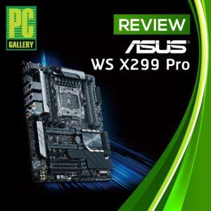 [Review] ASUS WS X299 Pro : เมนบอร์ด Workstation จาก ASUS